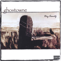 Dry County — Ghostowne
