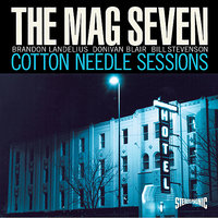 Cotton Needle Sessions — Bill Stevenson, Brandon Landelius, Donivan Blair, The Mag Seven, Jason Livermore, Alan Douches