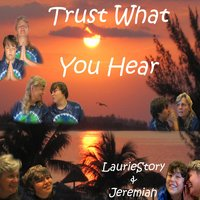 Trust What You Hear — Laurie Story & Jeremiah