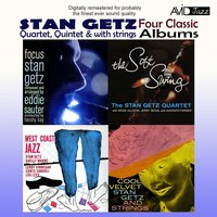 Four Classic Albums (Focus / The Soft Swing / West Coast Jazz / Cool Velvet) — Stan Getz