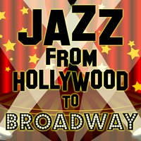 Jazz from Hollywood to Broadway — сборник
