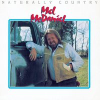 Naturally Country — Mel McDaniel
