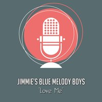 Love Me — Jimmie's Blue Melody Boys