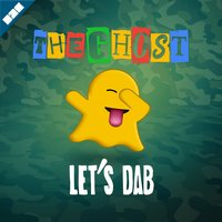 Let's Dab — The Ghost