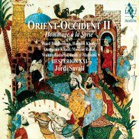 Orient Occident II - Hommage à la Syrie (Tribute to Syria) — Jordi Savall