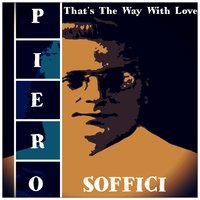That's the Way with Love — Piero Soffici