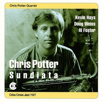 Sundiata — Chris Potter Quartet, Al Foster, Kevin Hays, Doug Weiss
