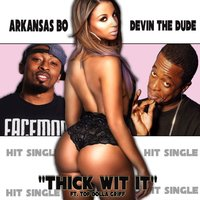 Thick Wit It — Devin The Dude, Arkansas Bo, Top Dolla Griff
