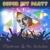 Super Hit Party — Mantovani & His Orchestra