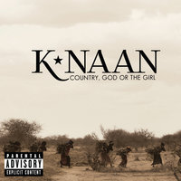 Country, God Or The Girl — K'NAAN