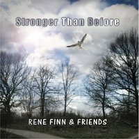 Stronger Than Before — Rene Finn & Friends