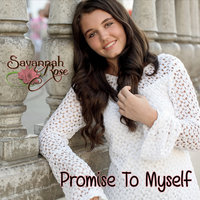 Promise to Myself — Savannah Rose