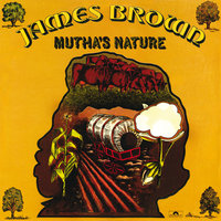 Mutha's Nature — James Brown