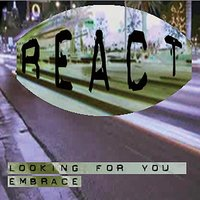 Looking for You - Embrace — React