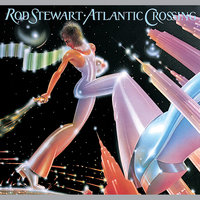 Atlantic Crossing — Rod Stewart