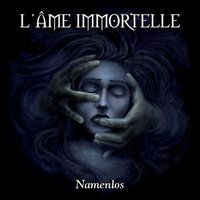 Namenlos — L'âme Immortelle