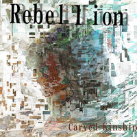 Rebellion — Carved Kinship