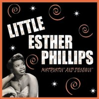 Mistrustin & Decievin' 1949-1952 — Little Esther Phillips