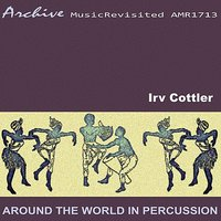 Around the World in Percussion — Irv Cottler