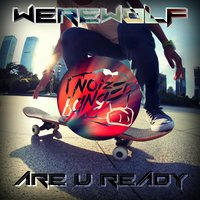 Are U Ready — werewolf