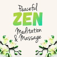 Peaceful Zen Meditation & Massage — Zen Meditation and Natural White Noise and New Age Deep Massage