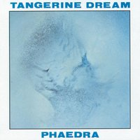 Phaedra — Tangerine Dream