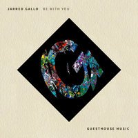 Be with You — Jarred Gallo