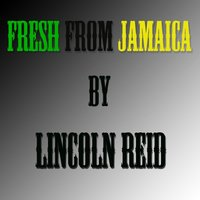 Fresh from Jamaica — Lincoln Reid