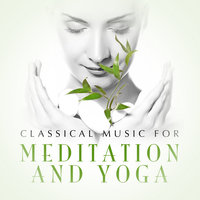 Classical Music for Meditation and Yoga — Abbey Simon