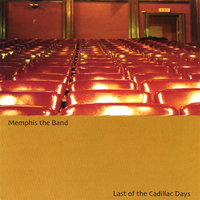 Last of the Cadillac Days — Memphis the Band