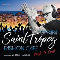 Saint Tropez Fashion Cafè — DJ Papa