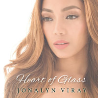 Heart of Glass — Jonalyn Viray