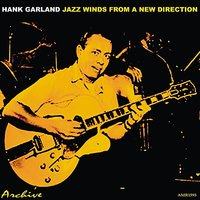 Jazz Winds From A New Direction — Hank Garland, Ирвинг Берлин