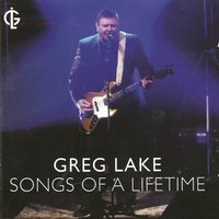 Songs Of A Lifetime — Greg Lake