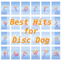 Best Hits for Disc Dog — Tune Robbers