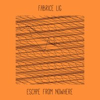 Escape from Nowhere — Fabrice Lig