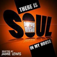 There Is Soul in My House — Jamie Lewis