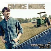 A Country Boy Like Me — Chance Moore