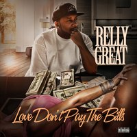 Love Don't Pay the Bills — Relly Great