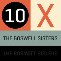 10 x The Boswell Sisters — The Boswell Sisters