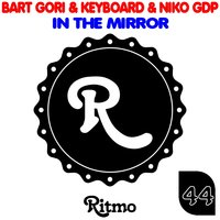 In the Mirror — Keyboard, Bart Gori, Niko GDP, Bart Gori, Keyboard, Niko GDP