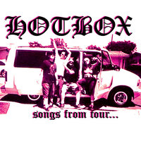 Songs From Tour — Hotbox