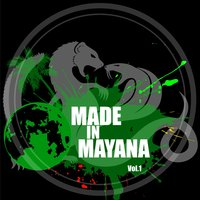 Made in Mayana, Vol. 1 — Boolchampion