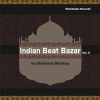Indian Beat Bazar, Vol. 2 — Shahdaab Bhartiya