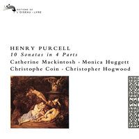 Purcell: 10 Sonatas in Four Parts — Catherine Mackintosh, Monica Huggett, Christophe Coin, Christopher Hogwood