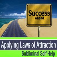 Applying Laws of Attraction Subliminal Music for Self Hypnosis — Subliminal Self Help Foundation