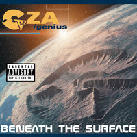 Beneath The Surface — GZA/Genius