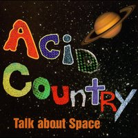 Talk About Space — Acid Country