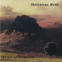 The Art Of The Ballad — Thelonious Monk