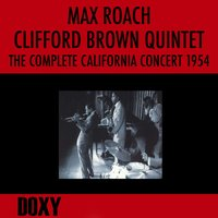 The Complete California Concert 1954 — Max Roach, Clifford Brown Quintet